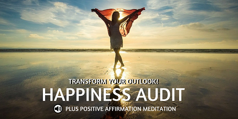 Happiness Audit and positive affirmation meditation