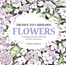Drawn to Fabulous Flowers adult colouring book