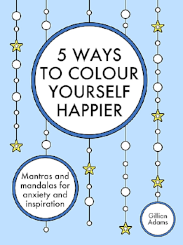 5 Ways to Colour Yourself Happier colouring book
