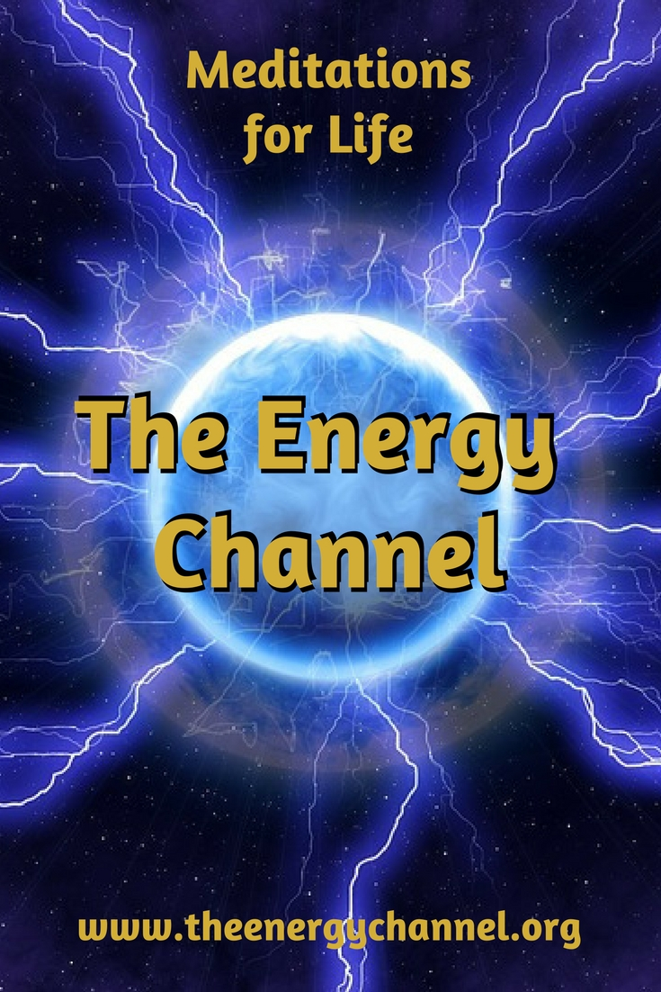 The Energy Channel meditations for life